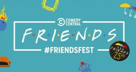 Friends Fest / COMEDY CENTRAL